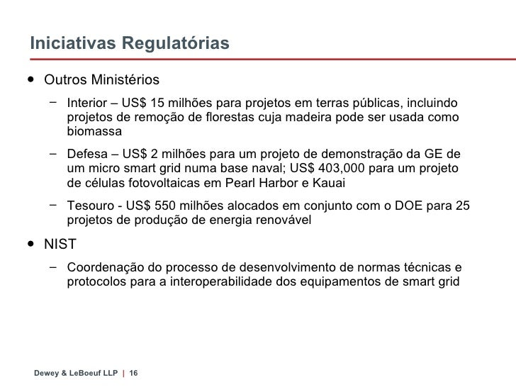 Iniciativas Regulatórias <ul><li>Outros Ministérios </li></ul><ul><ul><li>Interior – US$ 15 milhões para projetos em terra...