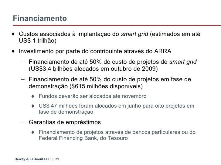 Financiamento <ul><li>Custos associados à implantação do  smart grid  (estimados em até US$ 1 trilhão) </li></ul><ul><li>I...