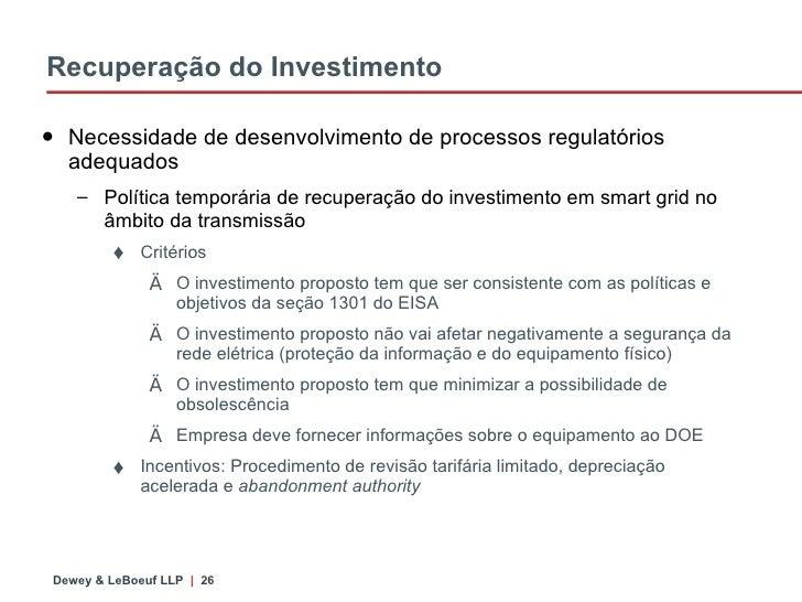 Recuperação do Investimento <ul><li>Necessidade de desenvolvimento de processos regulatórios adequados </li></ul><ul><ul><...
