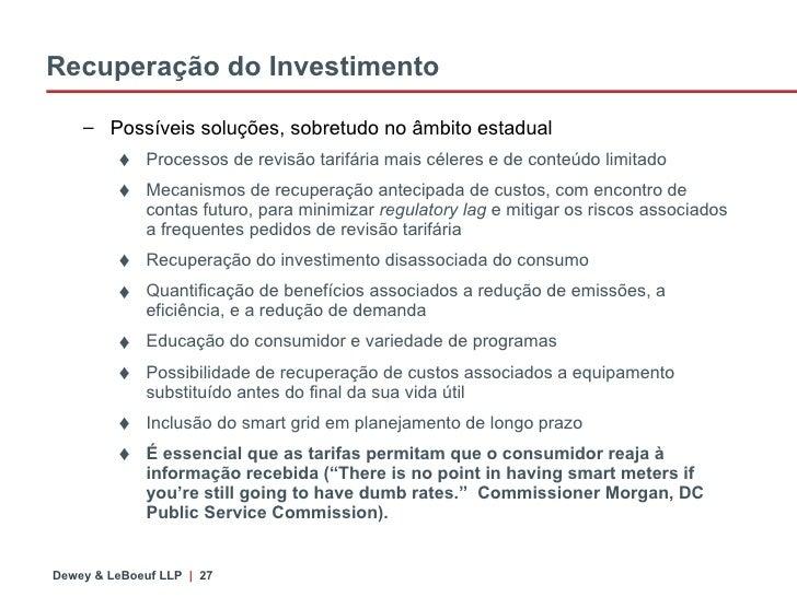 Recuperação do Investimento <ul><ul><li>Possíveis soluções, sobretudo no âmbito estadual </li></ul></ul><ul><ul><ul><li>Pr...