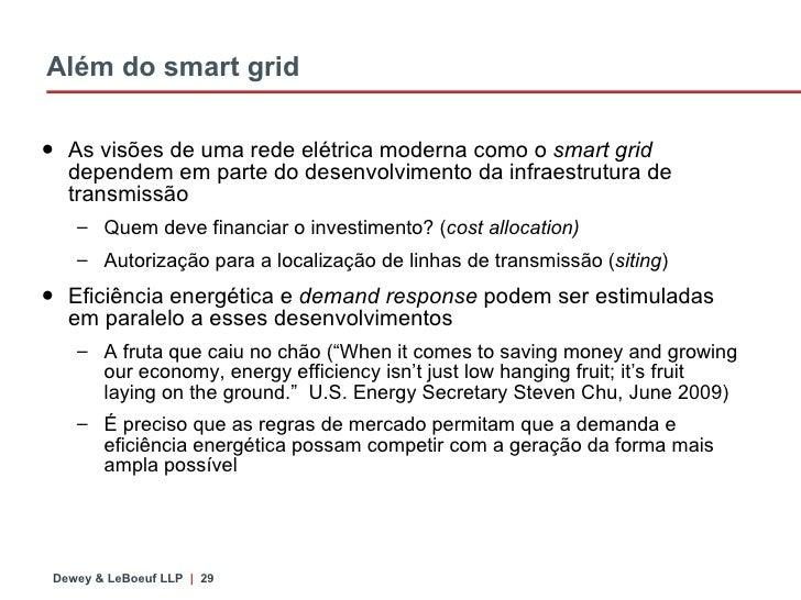 Além do smart grid <ul><li>As vis õ es de uma rede el é trica moderna como o  smart grid  dependem em parte do desenvolvim...