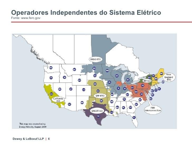 Operadores Independentes do Sistema Elétrico Fonte: www.ferc.gov