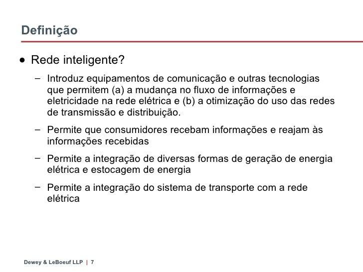 Definição <ul><li>Rede inteligente? </li></ul><ul><ul><li>Introduz equipamentos de comunicação e outras tecnologias que pe...
