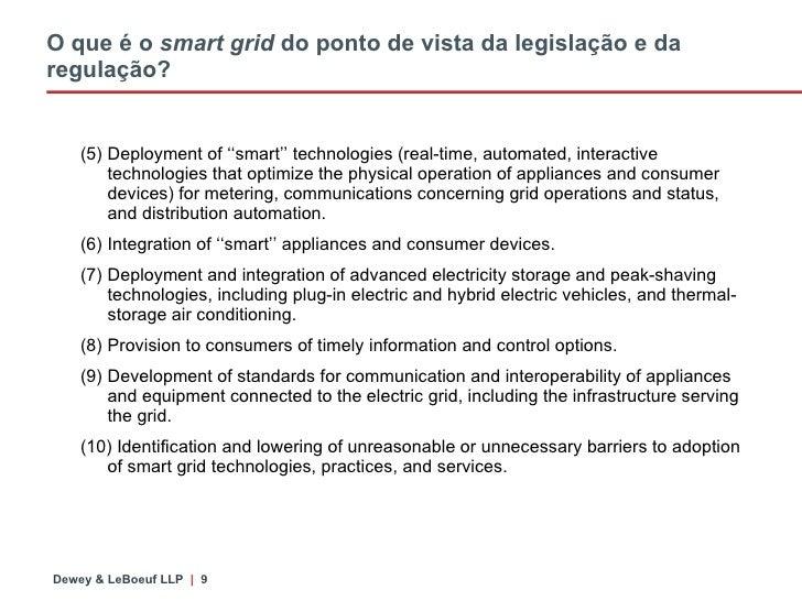 O que  é o   smart grid  do ponto de vista da legislação e da regulação? <ul><ul><li>(5)  Deployment of ''smart'' technolo...