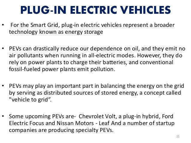 PLUG-IN ELECTRIC VEHICLES • For the Smart Grid, plug-in electric vehicles represent a broader technology known as energy s...