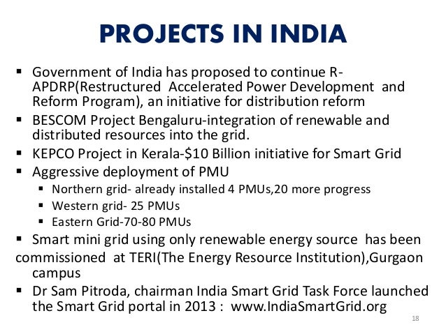 PROJECTS IN INDIA  Government of India has proposed to continue R- APDRP(Restructured Accelerated Power Development and R...