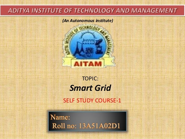 TOPIC: Smart Grid SELF STUDY COURSE-1 (An Autonomous institute)