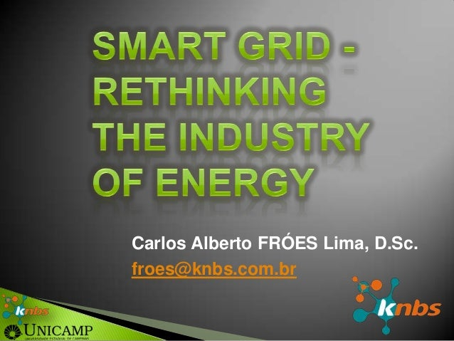 Carlos Alberto FRÓES Lima, D.Sc. froes@knbs.com.br