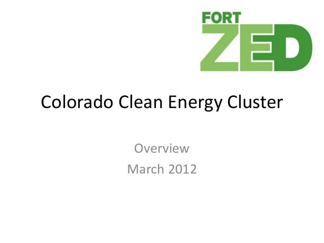 Colorado Clean Energy Cluster Overview March 2012