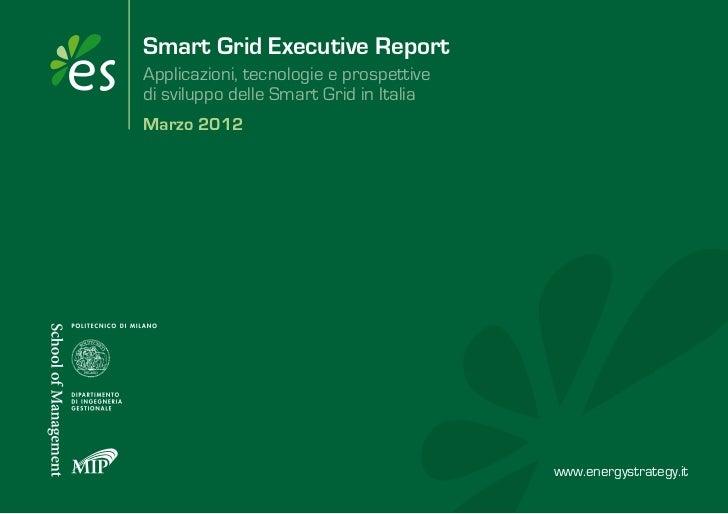 Smart Grid Executive ReportApplicazioni, tecnologie e prospettivedi sviluppo delle Smart Grid in ItaliaMarzo 2012         ...