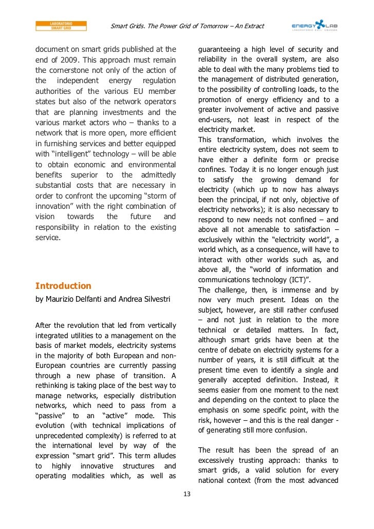 smart grid summary The smart grid: an introduction, prepared 2008, is a publication sponsored by doe's office of electricity delivery and energy reliability that explores - in layman's terms - the nature, challenges, opportunities and necessity of smart grid implementation.