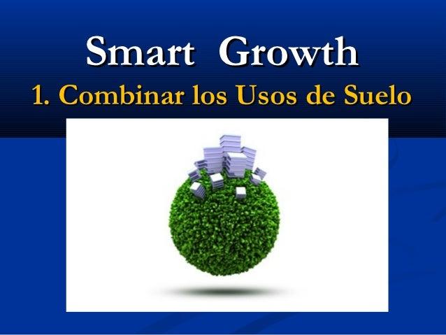 Smart Growth1. Combinar los Usos de Suelo