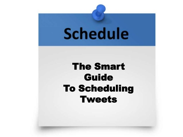 The Smart Guide To Scheduling Tweets