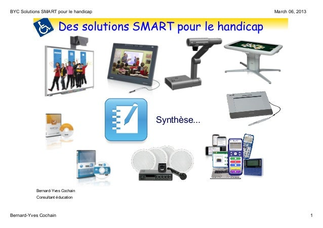 BYC Solutions SMART pour le handicap                              March 06, 2013                           Des solutions S...