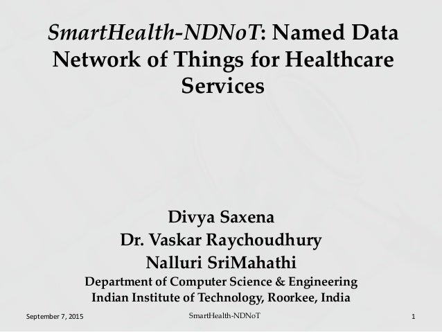 Divya Saxena Dr. Vaskar Raychoudhury Nalluri SriMahathi Department of Computer Science & Engineering Indian Institute of T...