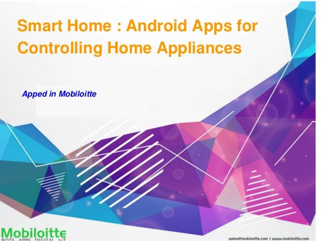 Smart Home : Android Apps for Controlling Home Appliances Apped in Mobiloitte