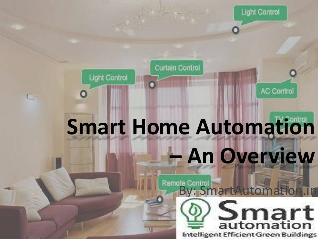 Smart Home Automation – An Overview By: SmartAutomation.in