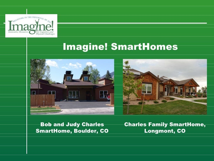 Imagine! SmartHomes Bob and Judy Charles SmartHome, Boulder, CO Charles Family SmartHome, Longmont, CO