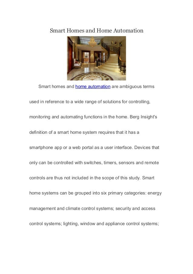 Smart Homes and Home Automation  Smart homes and home automation are ambiguous terms used in reference to a wide range of ...