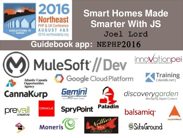 Smart Homes Made Smarter With JS Joel Lord Guidebook app: NEPHP2016