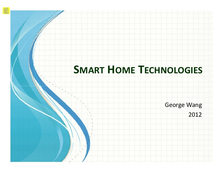 SMART HOME TECHNOLOGIES                George Wang                       2012