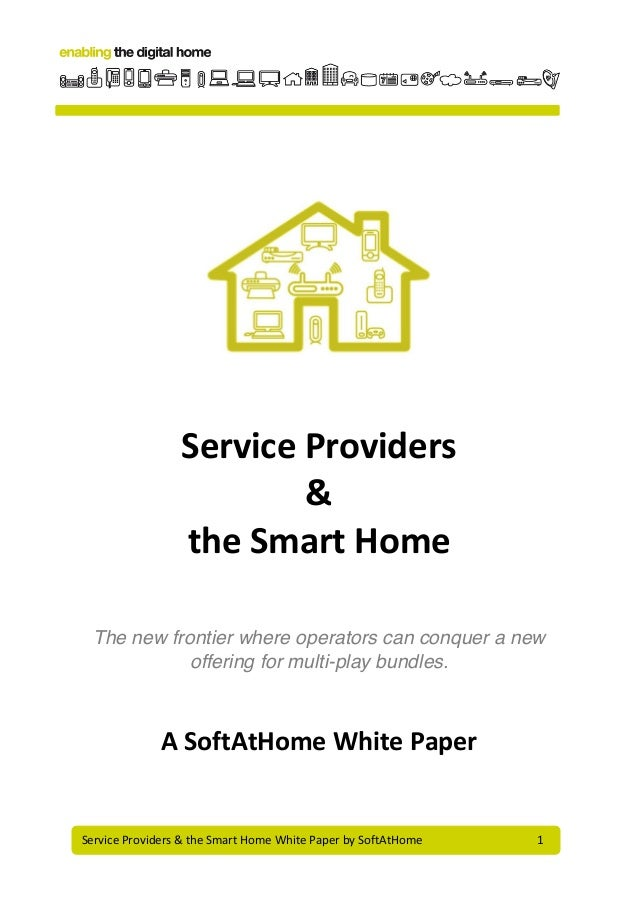 Service  Providers  &  the  Smart  Home  White  Paper  by  SoftAtHome           1         ...