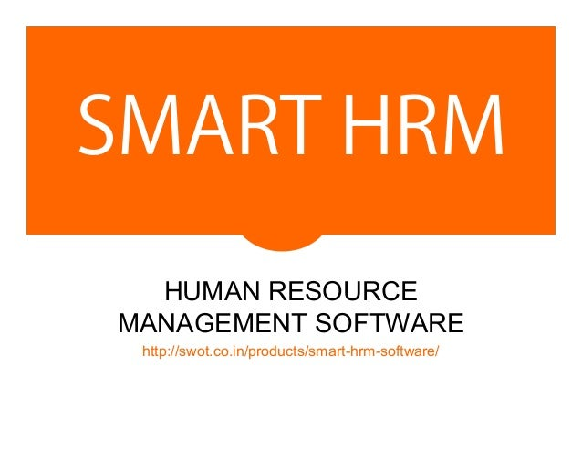 SMART HRM HUMAN RESOURCE MANAGEMENT SOFTWARE http://swot.co.in/products/smart-hrm-software/