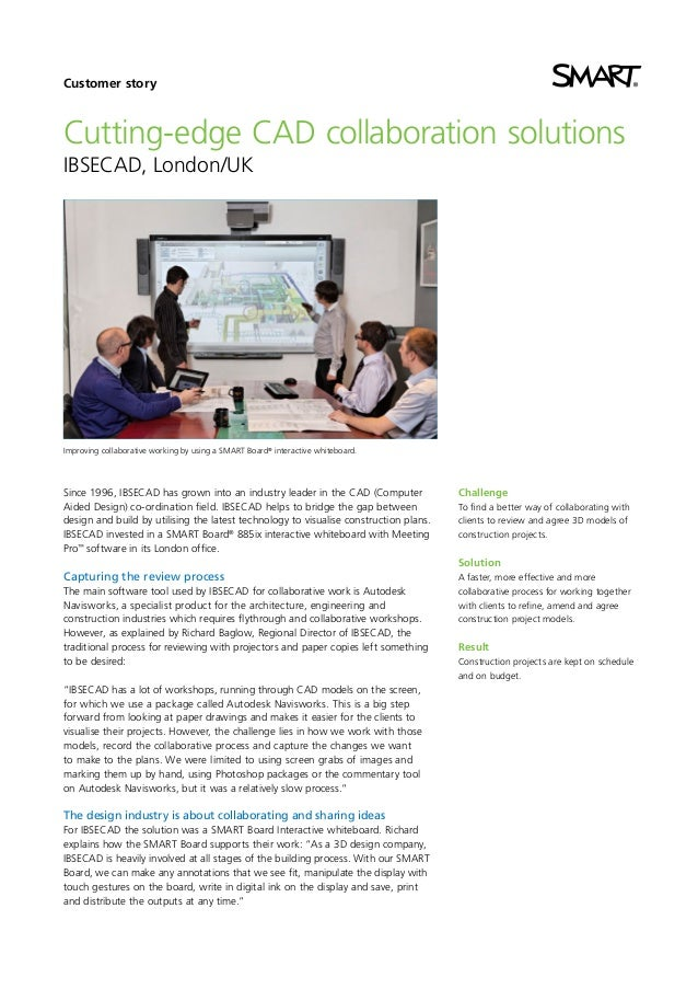 Customer story  Cutting-edge CAD collaboration solutions IBSECAD, London/UK  Improving collaborative working by using a SM...