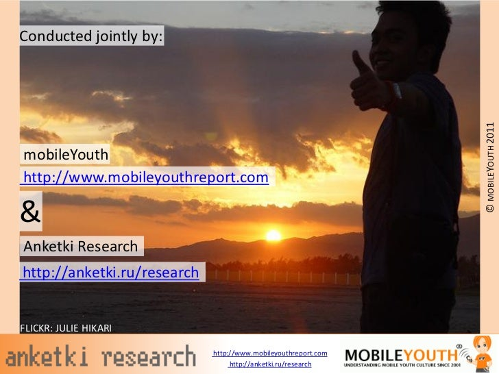 Conducted jointly by:                                                                © MOBILEYOUTH 2011mobileYouthhttp://w...