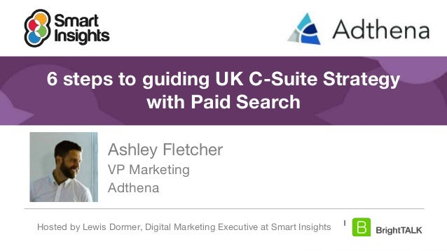 1 #DigitalPriorities Digital Marketing Priorities 2018 brought to you by 6 steps to guiding UK C-Suite Strategy with Paid ...