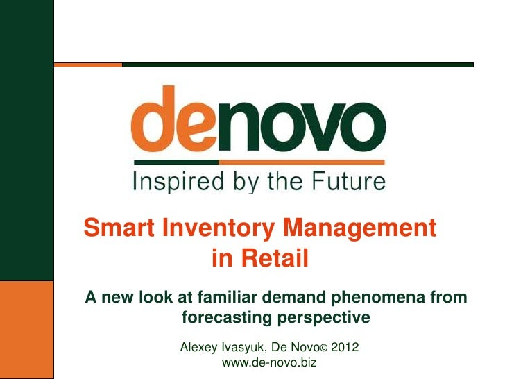 Smart Inventory Management          in RetailA new look at familiar demand phenomena from           forecasting perspectiv...