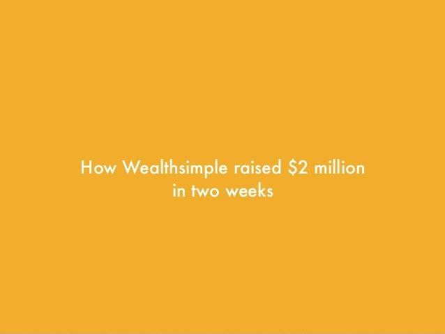 How Wealthsimple raised $2 million in two weeks