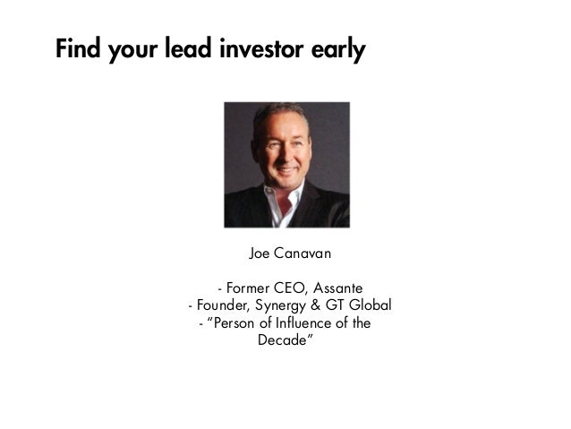 """Find your lead investor early Joe Canavan - Former CEO, Assante - Founder, Synergy & GT Global - """"Person of Influence of th..."""