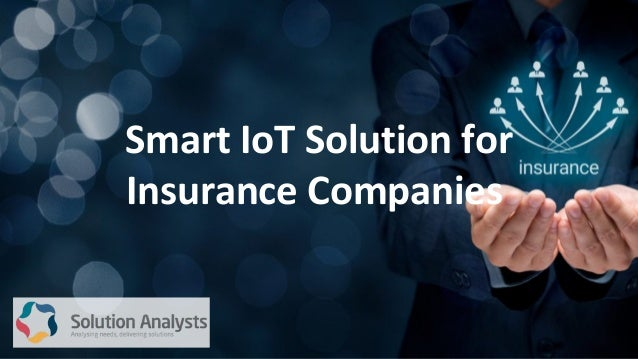 Smart IoT Solution for Insurance Companies