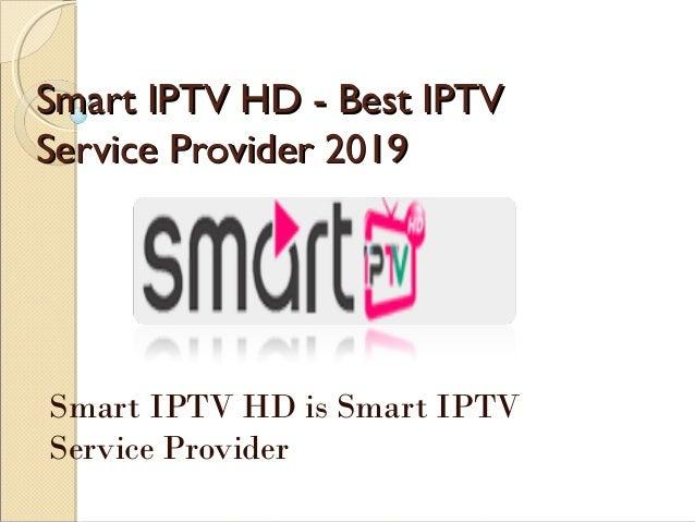 Smart iptv hd best iptv service provider 2019