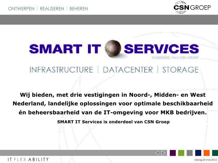 Wij bieden, met drie vestigingen in Noord-, Midden- en WestNederland, landelijke oplossingen voor optimale beschikbaarheid...
