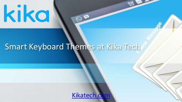 Smart Keyboard Themes at Kika Tech