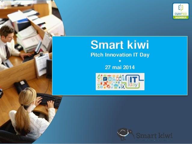 Smart kiwi Pitch Innovation IT Day  27 mai 2014