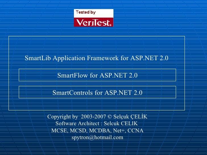 Copyright by  2003-2007  ©  Selçuk ÇELİK Software Architect : Selcuk CELIK  MCSE, MCSD, MCDBA, Net + , CCNA [email_address...