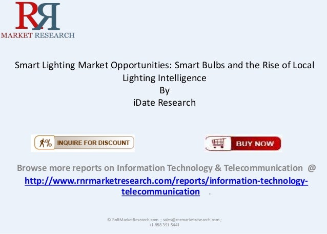 Smart Lighting Market Opportunities: Smart Bulbs and the Rise of Local Lighting Intelligence By iDate Research Browse more...