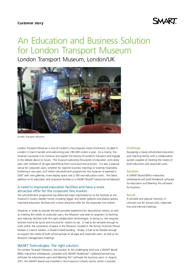 Customer story  An Education and Business Solution for London Transport Museum London Transport Museum, London/UK  London ...