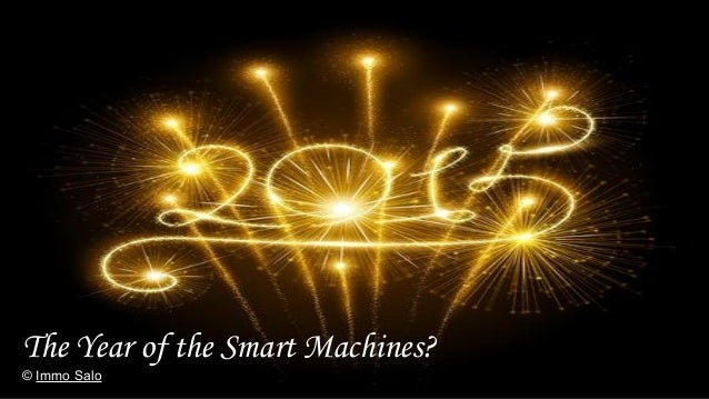 The Year of the Smart Machines? © Immo Salo