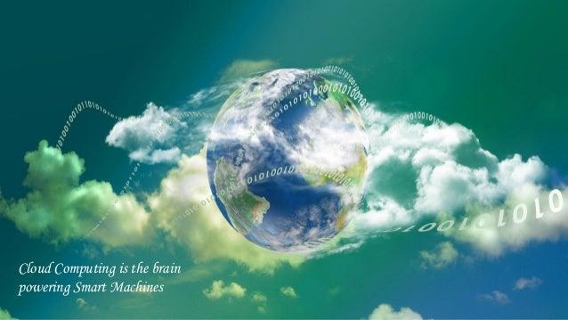 Cloud Computing is the brain powering Smart Machines
