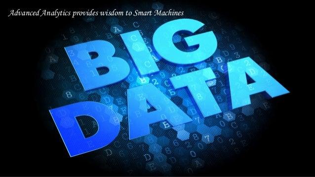 Advanced Analytics provides wisdom to Smart Machines