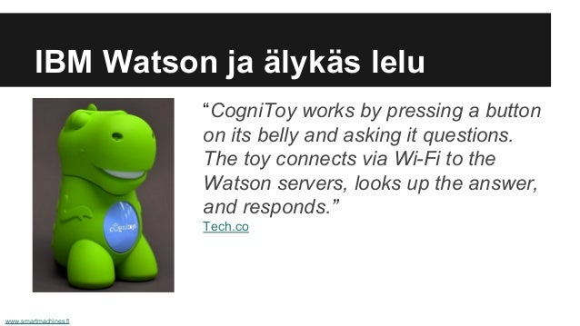 """IBM Watson ja älykäs lelu """"CogniToy works by pressing a button on its belly and asking it questions. The toy connects via ..."""