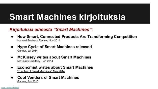 "Smart Machines kirjoituksia Kirjoituksia aiheesta ""Smart Machines"": ● How Smart, Connected Products Are Transforming Compe..."