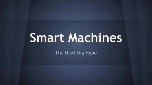 Smart Machines  The Next Big Hype