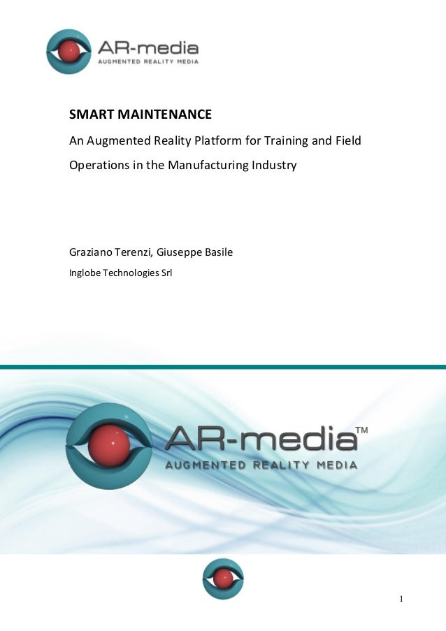 SMART MAINTENANCE An Augmented Reality Platform for Training and Field Operations in the Manufacturing Industry  Graziano ...