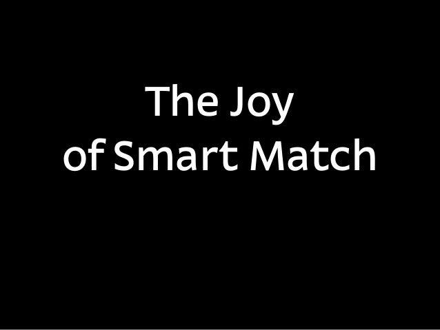 The Joyof Smart Match
