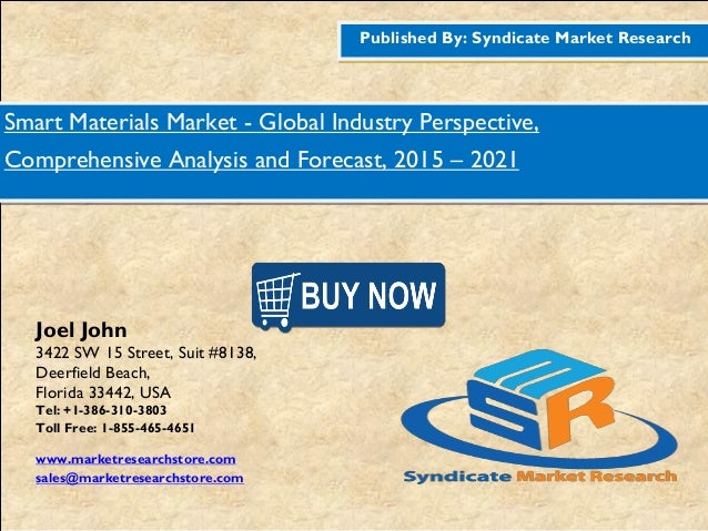 Published By: Syndicate Market Research Smart Materials Market - Global Industry Perspective, Comprehensive Analysis and F...